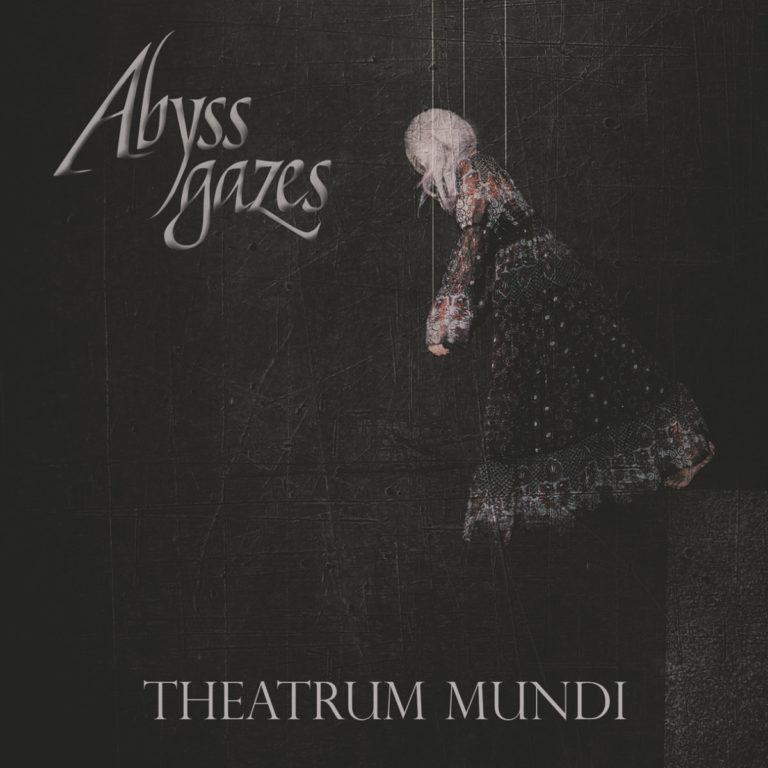 Abyss Gazes - Theatrum Mundi