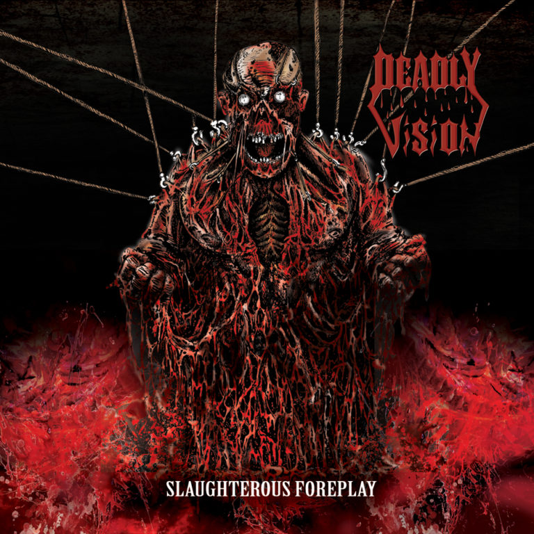 Deadly-Vision-Slaughterous-foreplay